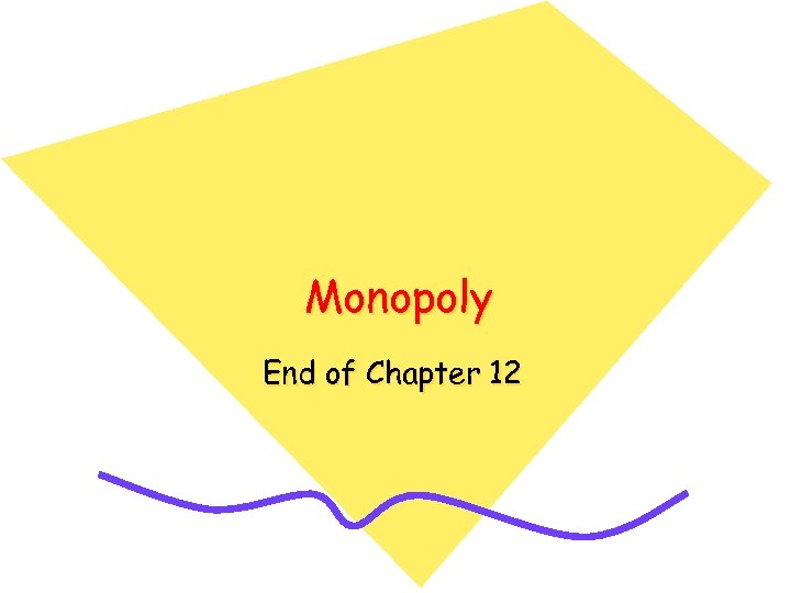 Monopoly End of Chapter 12