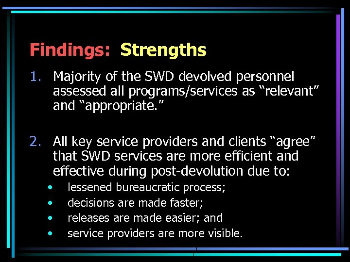 """Findings: Strengths 1. Majority of the SWD devolved personnel assessed all programs/services as """"relevant"""""""