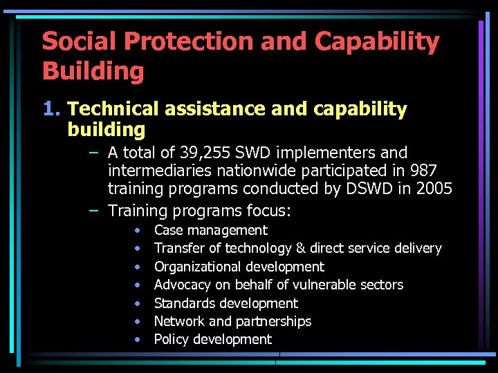 Social Protection and Capability Building 1. Technical assistance and capability building – A total