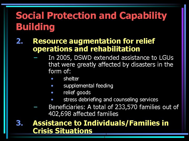 Social Protection and Capability Building 2. Resource augmentation for relief operations and rehabilitation –