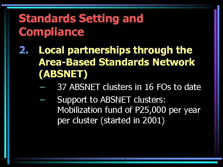 Standards Setting and Compliance 2. Local partnerships through the Area-Based Standards Network (ABSNET) –