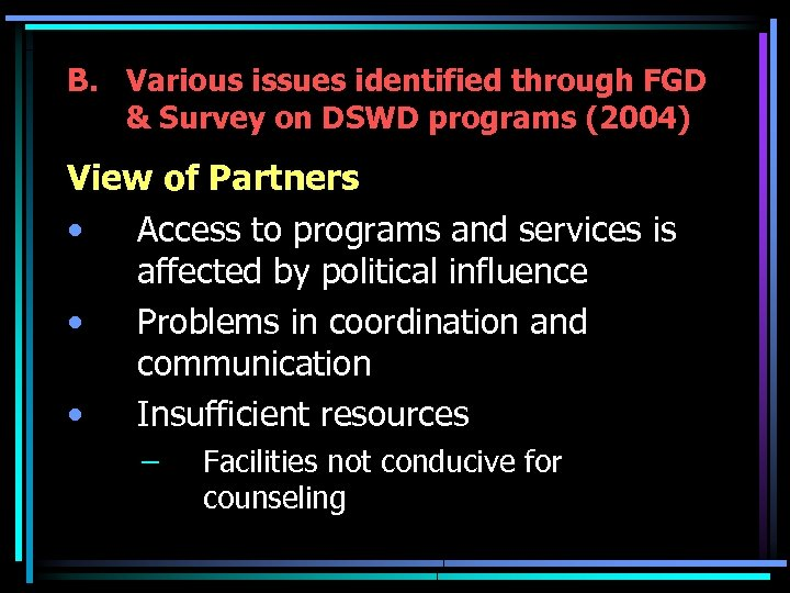 B. Various issues identified through FGD & Survey on DSWD programs (2004) View of