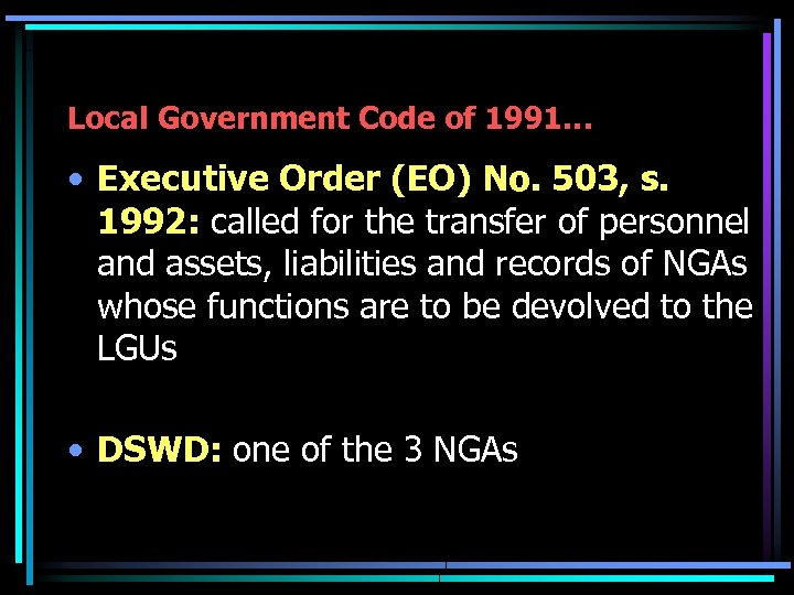 Local Government Code of 1991… • Executive Order (EO) No. 503, s. 1992: called