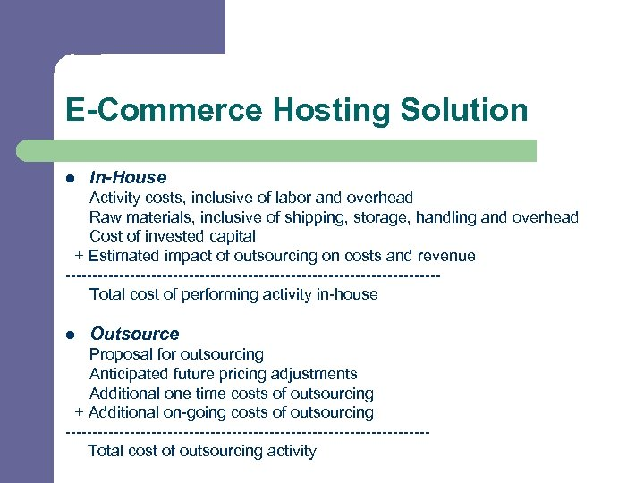 E-Commerce Hosting Solution l In-House Activity costs, inclusive of labor and overhead Raw materials,