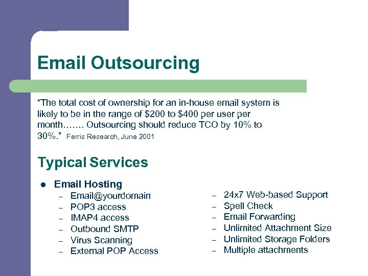 "Email Outsourcing ""The total cost of ownership for an in-house email system is likely"