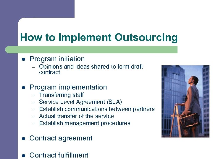 How to Implement Outsourcing l Program initiation – l Opinions and ideas shared to