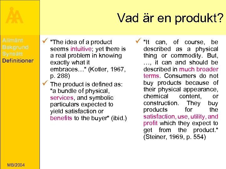 Å A Allmänt Bakgrund Synsätt Definitioner Vad är en produkt? ü