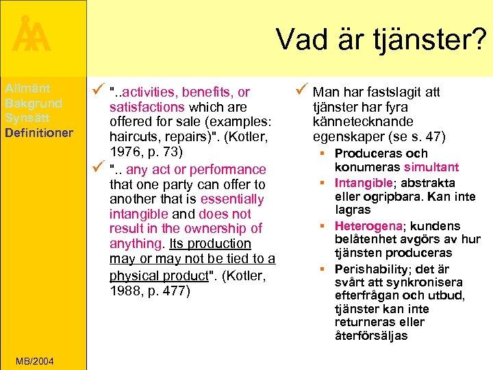 Å A Allmänt Bakgrund Synsätt Definitioner Vad är tjänster? ü