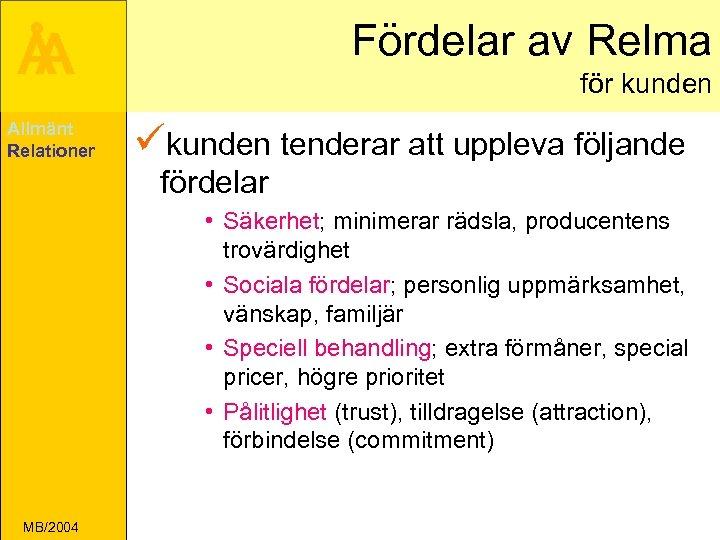 Fördelar av Relma Å A Allmänt Relationer för kunden ükunden tenderar att uppleva följande