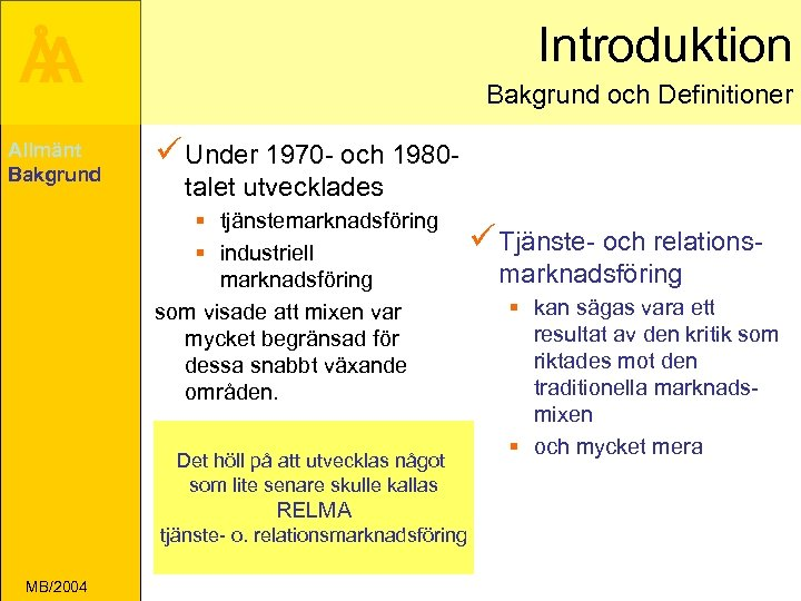 Introduktion Å A Allmänt Bakgrund och Definitioner ü Under 1970 - och 1980 talet