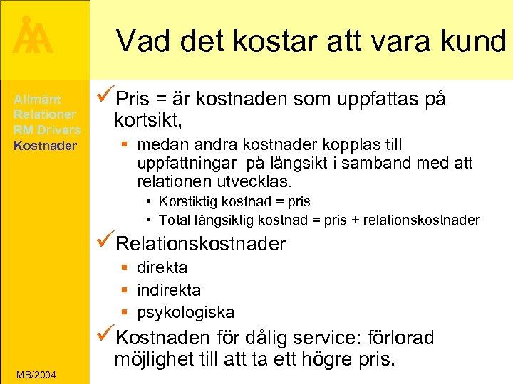 Å A Allmänt Relationer RM Drivers Kostnader Vad det kostar att vara kund üPris