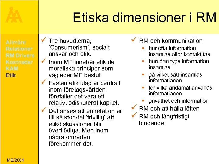 Å A Allmänt Relationer RM Drivers Kostnader KAM Etik Etiska dimensioner i RM ü