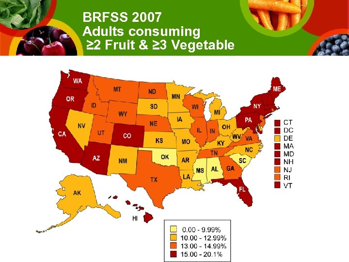 BRFSS 2007 Adults consuming ≥ 2 Fruit & ≥ 3 Vegetable
