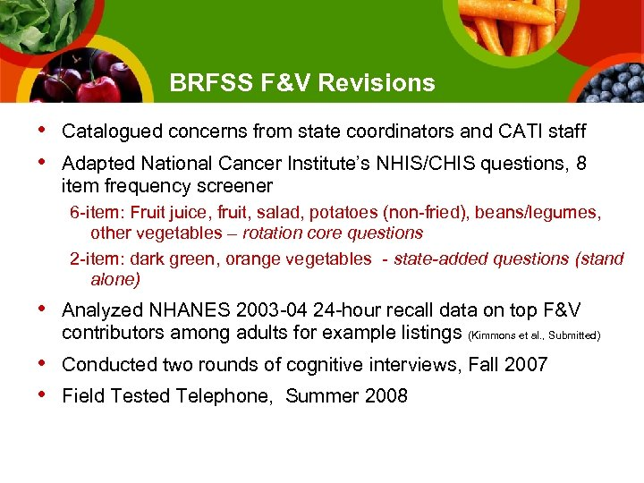 BRFSS F&V Revisions • • Catalogued concerns from state coordinators and CATI staff Adapted