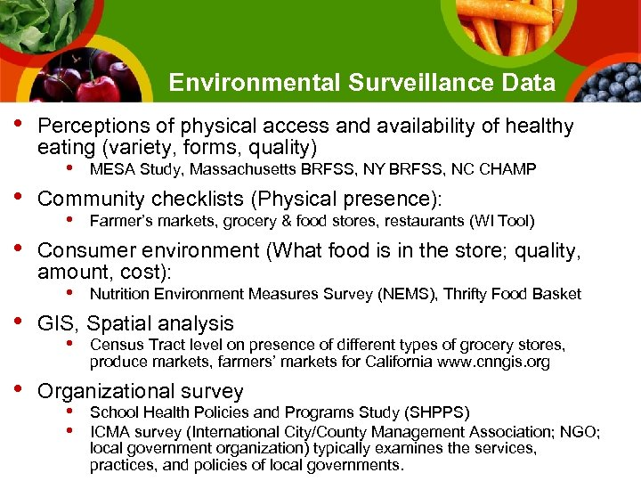 Environmental Surveillance Data • • Perceptions of physical access and availability of healthy eating