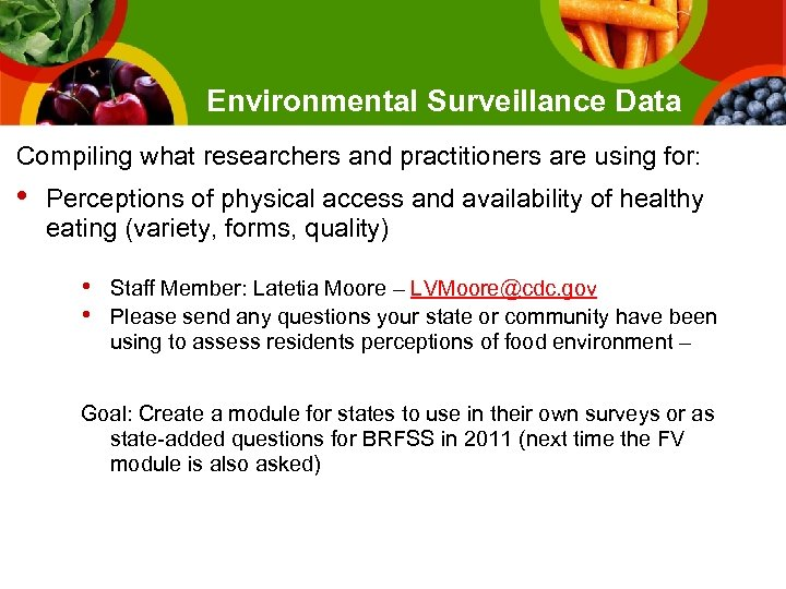 Environmental Surveillance Data Compiling what researchers and practitioners are using for: • Perceptions of