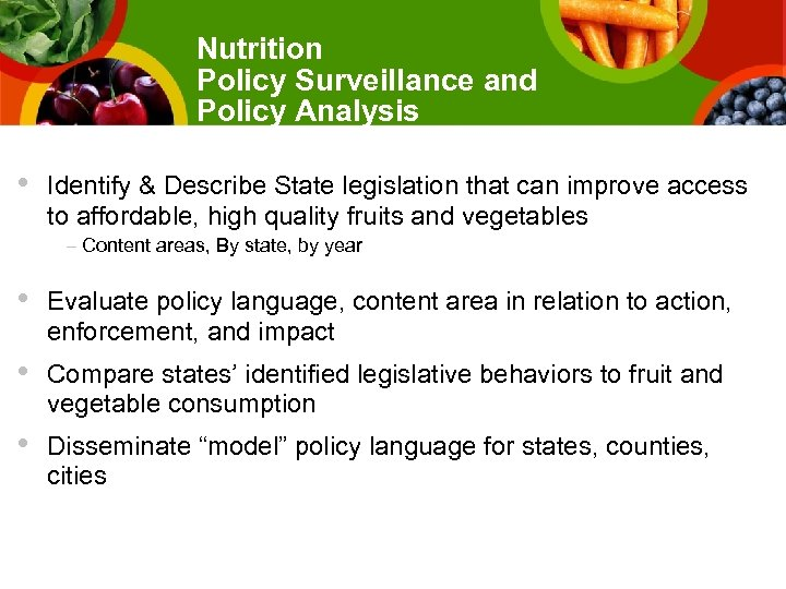 Nutrition Policy Surveillance and Policy Analysis • Identify & Describe State legislation that can