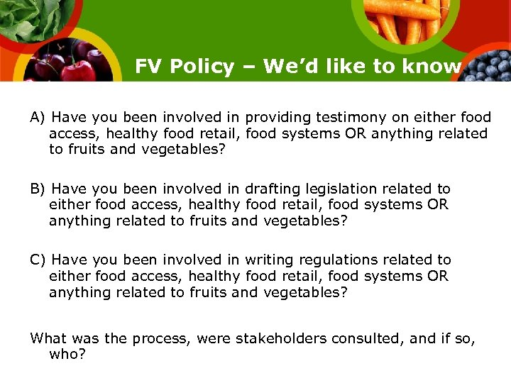 FV Policy – We'd like to know A) Have you been involved in providing