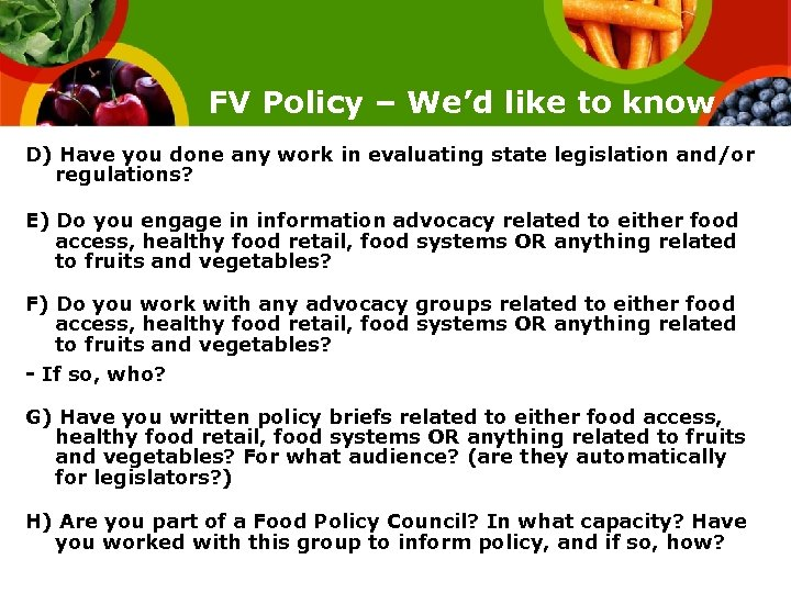 FV Policy – We'd like to know D) Have you done any work in