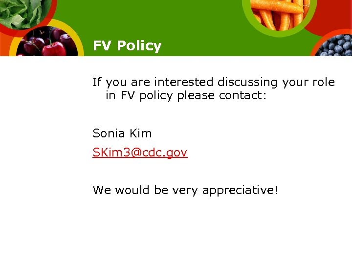 FV Policy If you are interested discussing your role in FV policy please contact: