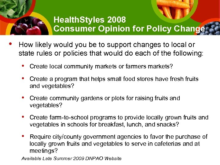 Health. Styles 2008 Consumer Opinion for Policy Change • How likely would you be