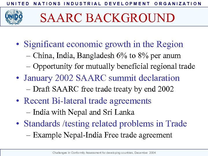 UNITED NATIONS INDUSTRIAL DEVELOPMENT ORGANIZATION SAARC BACKGROUND • Significant economic growth in the Region