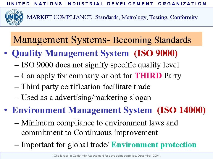 UNITED NATIONS INDUSTRIAL DEVELOPMENT ORGANIZATION MARKET COMPLIANCE- Standards, Metrology, Testing, Conformity Management Systems- Becoming