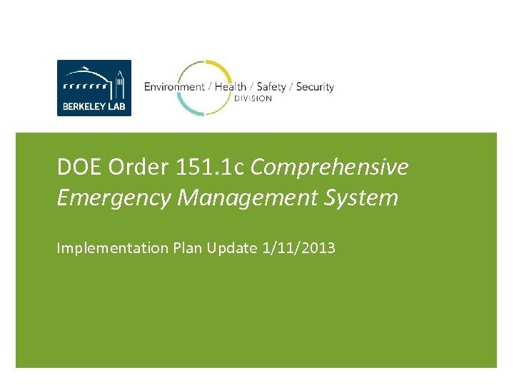 DOE Order 151. 1 c Comprehensive Emergency Management System Implementation Plan Update 1/11/2013