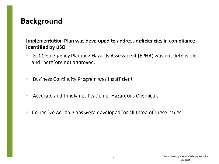 Background Implementation Plan was developed to address deficiencies in compliance identified by BSO •