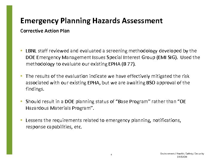Emergency Planning Hazards Assessment Corrective Action Plan • LBNL staff reviewed and evaluated a