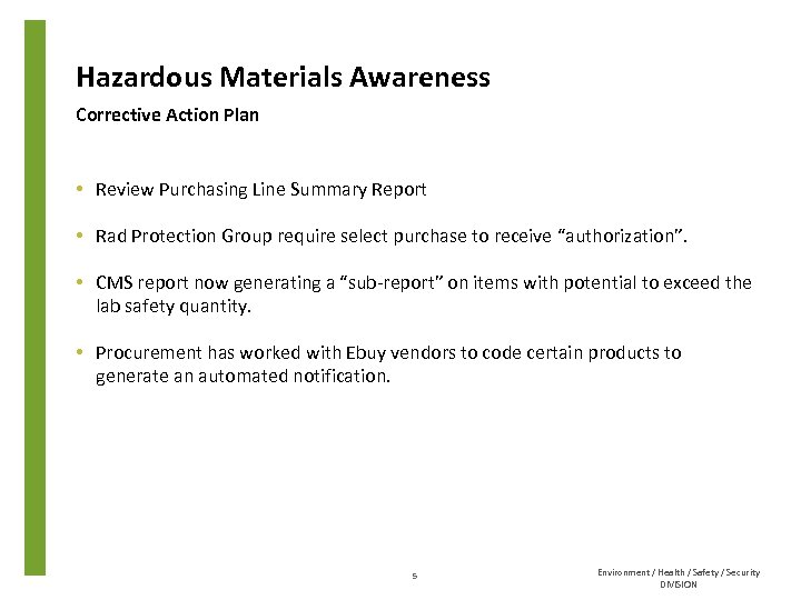 Hazardous Materials Awareness Corrective Action Plan • Review Purchasing Line Summary Report • Rad