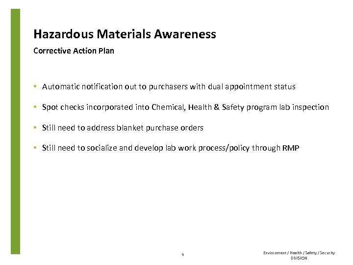Hazardous Materials Awareness Corrective Action Plan • Automatic notification out to purchasers with dual