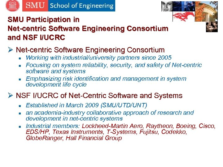 SMU Participation in Net-centric Software Engineering Consortium and NSF I/UCRC Ø Net-centric Software Engineering