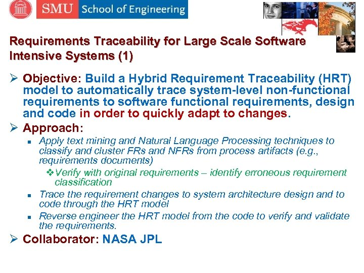 Requirements Traceability for Large Scale Software Intensive Systems (1) Ø Objective: Build a Hybrid
