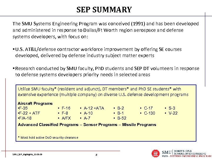 SEP SUMMARY The SMU Systems Engineering Program was conceived (1991) and has been developed