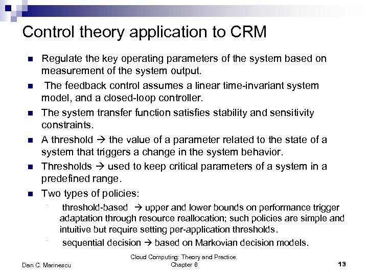 Control theory application to CRM n n n Regulate the key operating parameters of