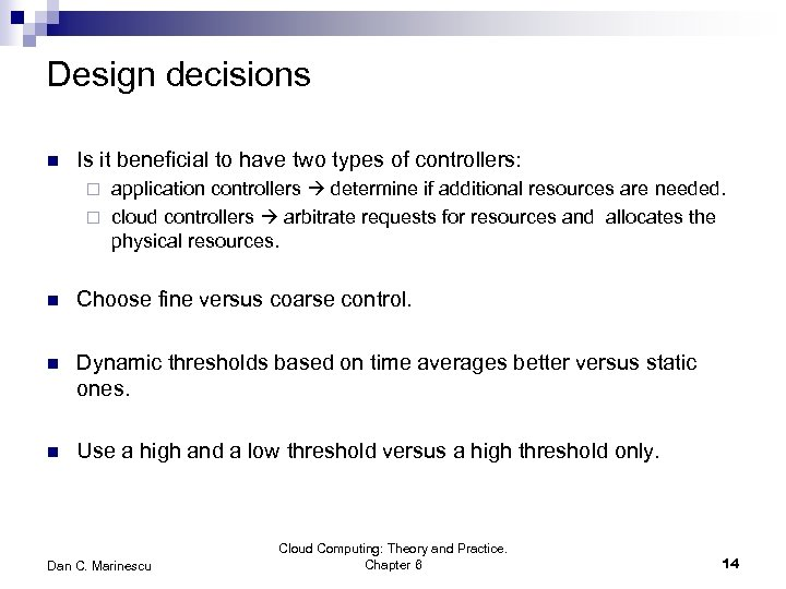 Design decisions n Is it beneficial to have two types of controllers: application controllers