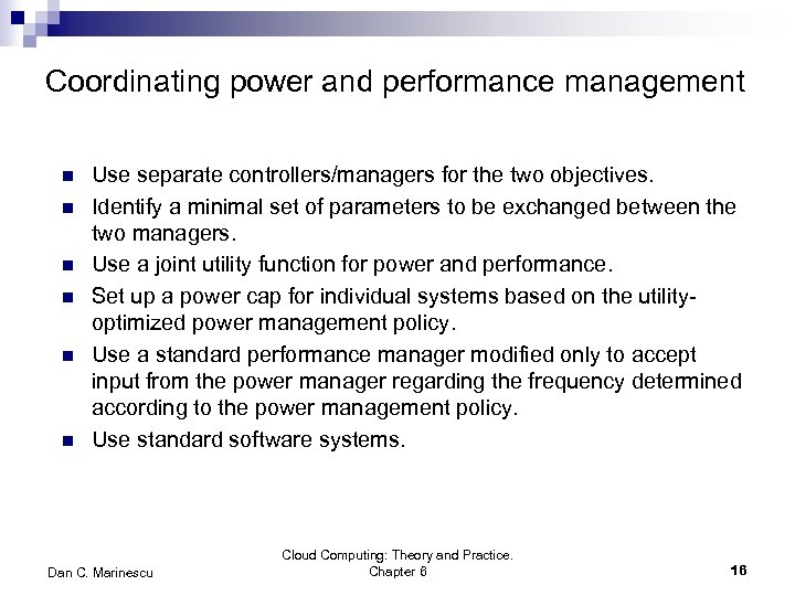 Coordinating power and performance management n n n Use separate controllers/managers for the two