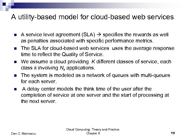 A utility-based model for cloud-based web services n n n A service level agreement