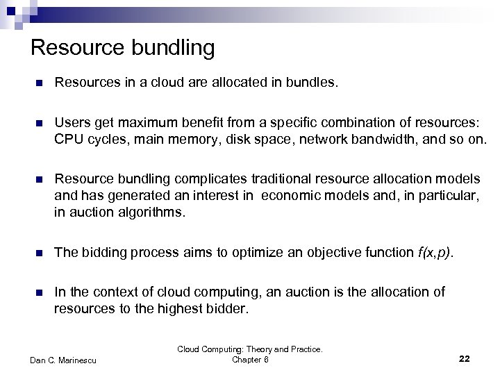 Resource bundling n Resources in a cloud are allocated in bundles. n Users get