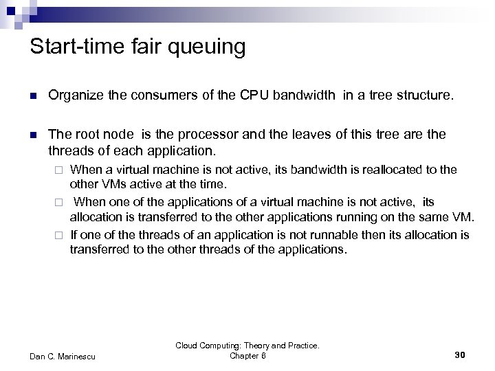 Start-time fair queuing n Organize the consumers of the CPU bandwidth in a tree