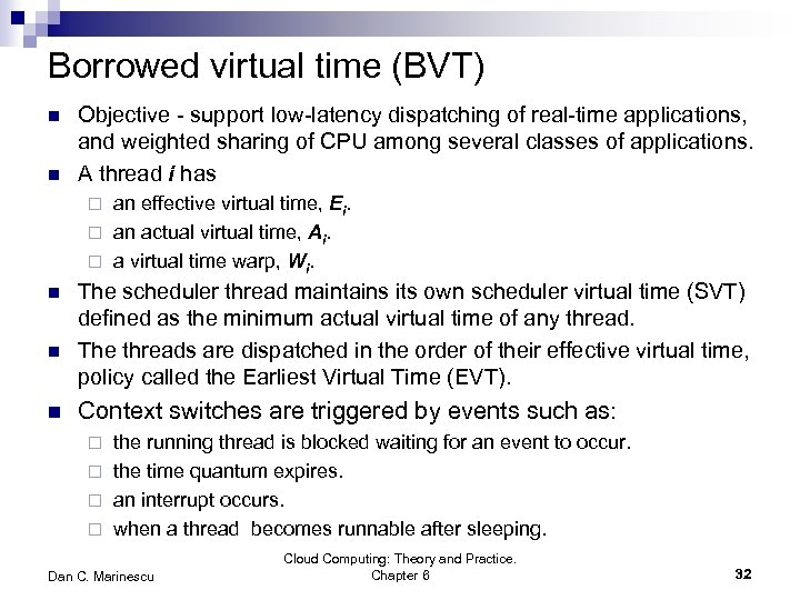 Borrowed virtual time (BVT) n n Objective - support low-latency dispatching of real-time applications,