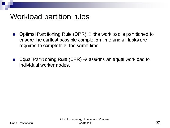 Workload partition rules n Optimal Partitioning Rule (OPR) the workload is partitioned to ensure