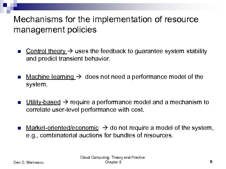 Mechanisms for the implementation of resource management policies n Control theory uses the feedback
