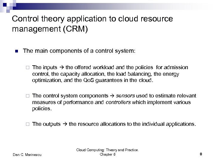 Control theory application to cloud resource management (CRM) n The main components of a