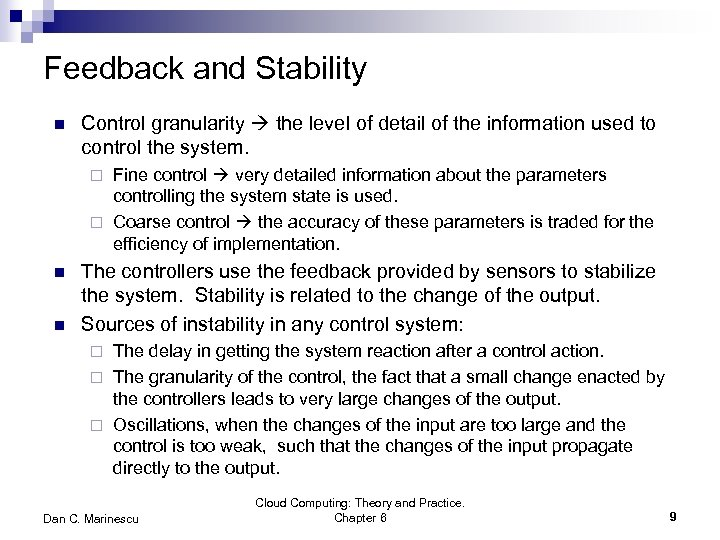 Feedback and Stability n Control granularity the level of detail of the information used