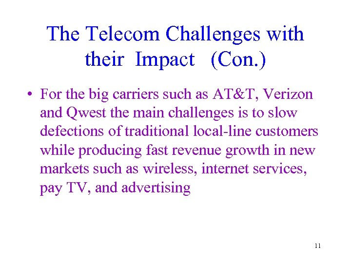 The Telecom Challenges with their Impact (Con. ) • For the big carriers such