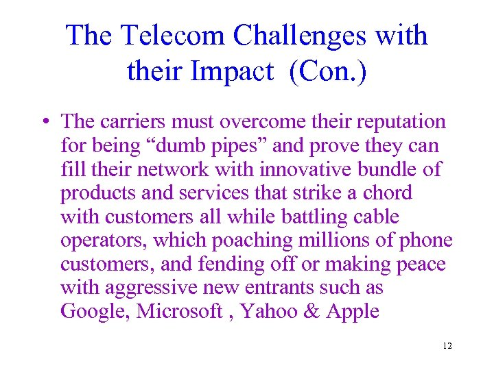 The Telecom Challenges with their Impact (Con. ) • The carriers must overcome their