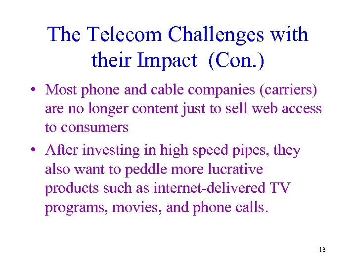 The Telecom Challenges with their Impact (Con. ) • Most phone and cable companies
