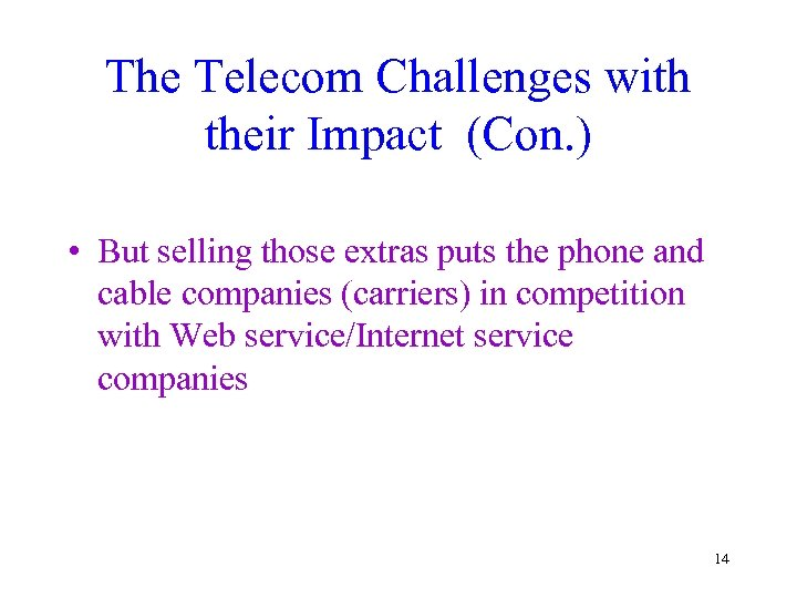 The Telecom Challenges with their Impact (Con. ) • But selling those extras puts